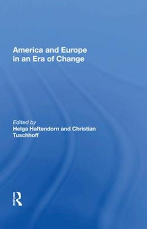 America and Europe in an Era of Change