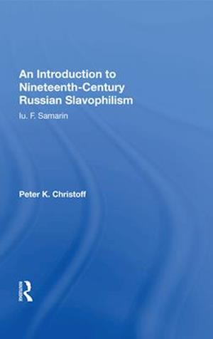 An Introduction to Nineteenth-Century Russian Slavophilism