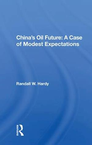 China's Oil Future: A Case of Modest Expectations