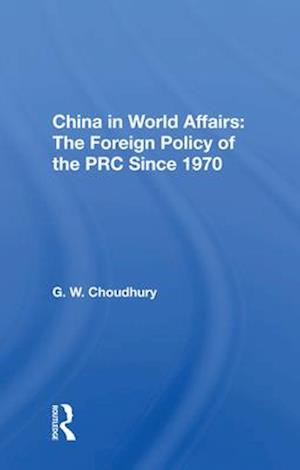 China in World Affairs: The Foreign Policy of the PRC Since 1970