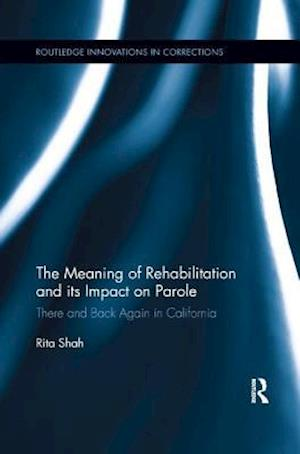 The Meaning of Rehabilitation and its Impact on Parole