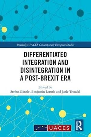 Differentiated Integration and Disintegration in a Post-Brexit Era