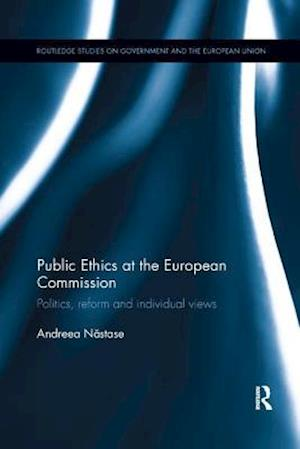 Public Ethics at the European Commission : Politics, Reform and Individual Views
