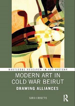 Modern Art in Cold War Beirut