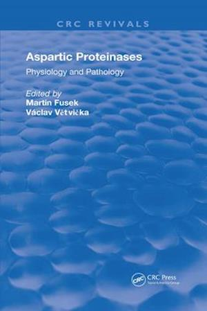 Aspartic Proteinases Physiology and Pathology