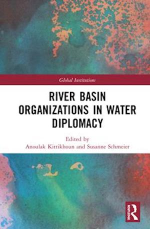 River Basin Organizations in Water Diplomacy
