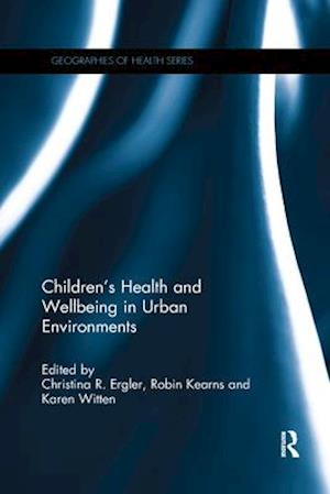 Children's Health and Wellbeing in Urban Environments