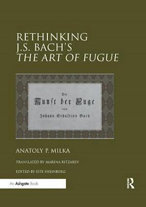 Rethinking J.S. Bach's The Art of Fugue