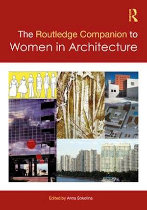 The Routledge Companion to Women in Architecture