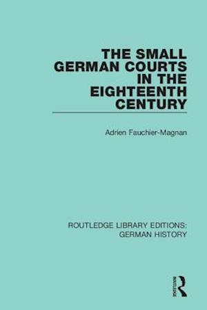 The Small German Courts in the Eighteenth Century
