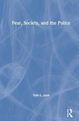 Fear, Society, and the Police