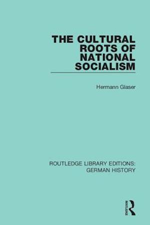 The Cultural Roots of National Socialism