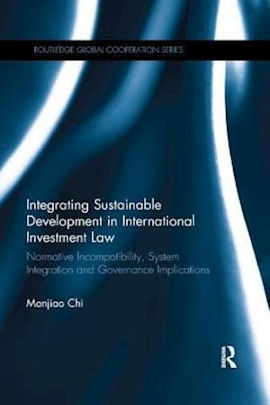 Integrating Sustainable Development in International Investment Law