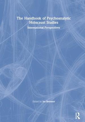 The Handbook of Psychoanalytic Holocaust Studies