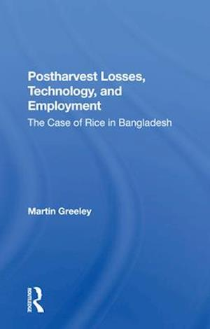 Postharvest Losses, Technology, And Employment