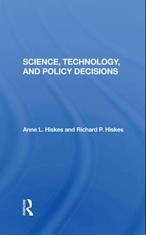 Science, Technology, And Policy Decisions