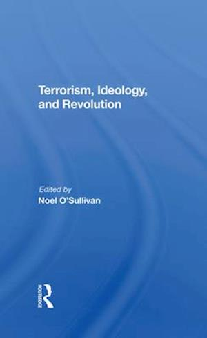 Terrorism, Ideology And Revolution