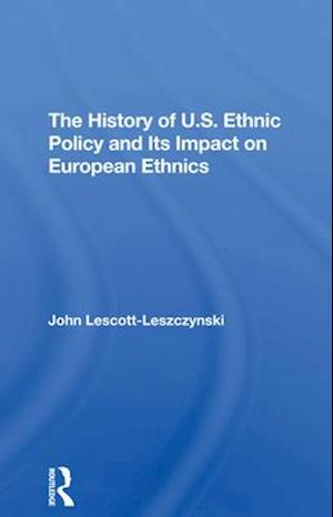 The History Of U.s. Ethnic Policy And Its Impact On European Ethnics