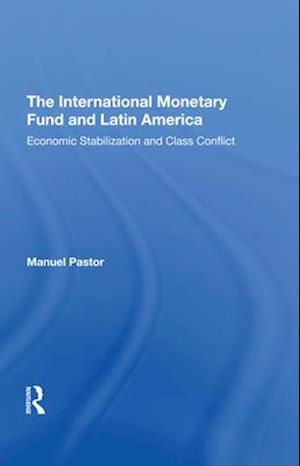 The International Monetary Fund And Latin America