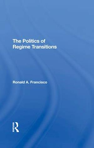 The Politics Of Regime Transitions