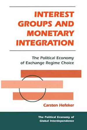 Interest Groups And Monetary Integration