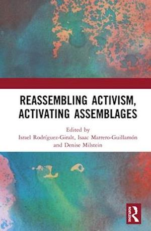 Reassembling Activism, Activating Assemblages