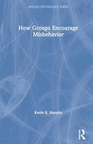 How Groups Encourage Misbehavior