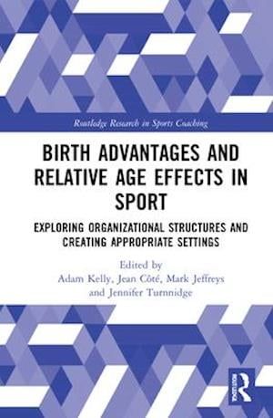 Birth Advantages and the Relative Age Effects in Sport