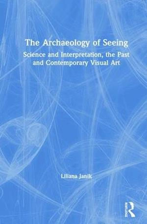 The Archaeology of Seeing