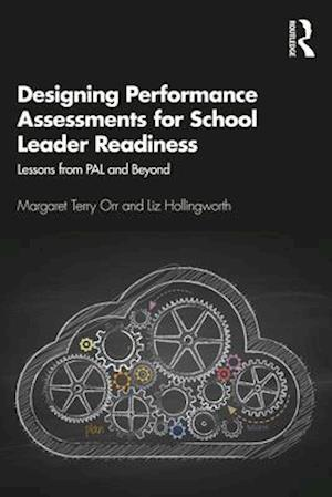 Designing Performance Assessments for School Leader Readiness : Lessons from PAL and Beyond