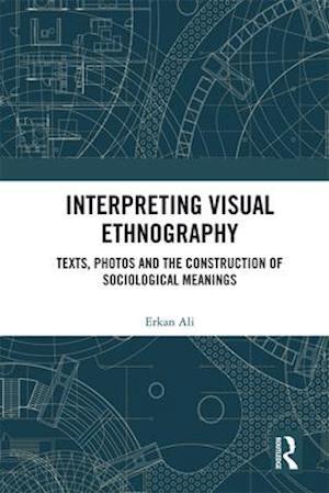 Interpreting Visual Ethnography