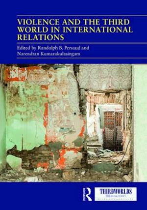 Violence and the Third World in International Relations