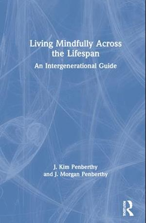 Living Mindfully Across the Lifespan