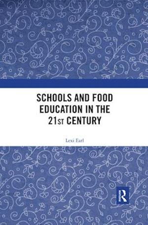 Schools and Food Education in the 21st Century