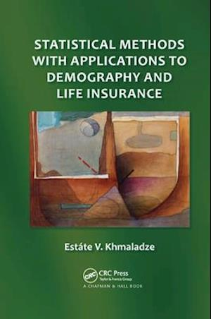 Statistical Methods with Applications to Demography and Life Insurance