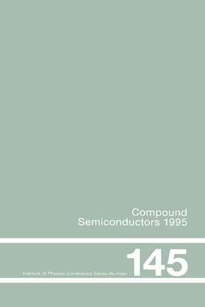 Compound Semiconductors 1995, Proceedings of the Twenty-Second INT  Symposium on Compound Semiconductors held in Cheju Island, Korea, 28 August-2 September, 1995