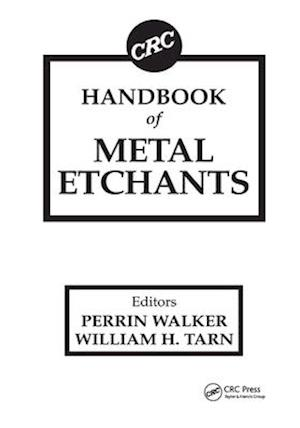 CRC Handbook of Metal Etchants