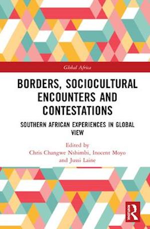 Borders, Sociocultural Encounters and Contestations