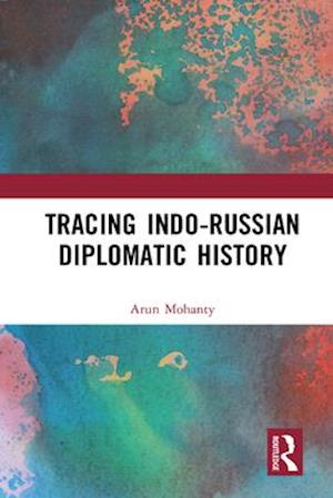 Tracing Indo-Russian Diplomatic History