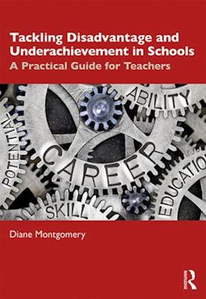 Tackling Disadvantage and Underachievement in Schools