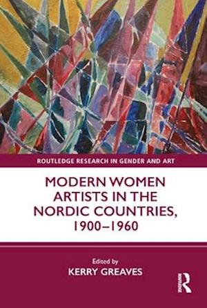 Modern Women Artists in the Nordic Countries, 1900-1960