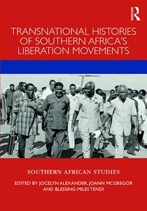 Transnational Histories of Southern Africa's Liberation Movements