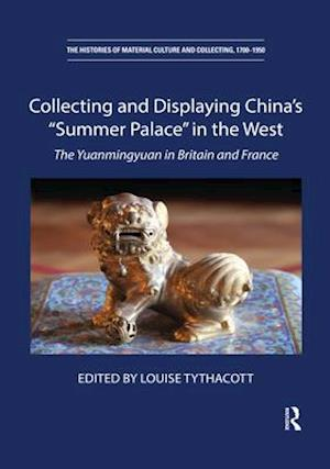 "Collecting and Displaying China's ""Summer Palace"" in the West"