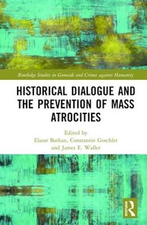 Historical Dialogue and the Prevention of Mass Atrocities