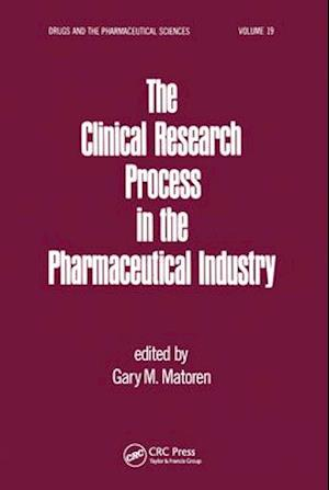 The Clinical Research Process in the Pharmaceutical Industry