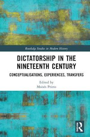 Dictatorship in the Nineteenth Century