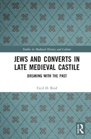 Jews and Converts in Late Medieval Castile