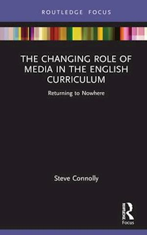 The Changing Role of Media in the English Curriculum