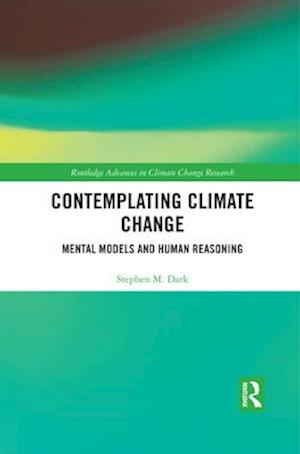 Contemplating Climate Change : Mental Models and Human Reasoning