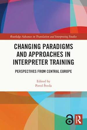 Changing Paradigms and Approaches in Interpreter Training